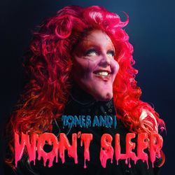 Won't Sleep – Tones and I