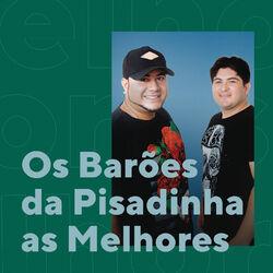 Os Barões da Pisadinha – As Melhores 2020 CD Completo