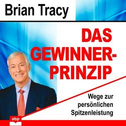 Das Gewinner-Prinzip - Wege zur persönlichen Spitzenleistung (Ungekürzt) Audiobook