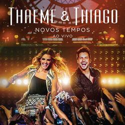 Thaeme e Thiago – Novos Tempos 2014 CD Completo