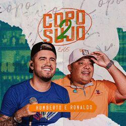Humberto & Ronaldo – Copo Sujo 2, Ep. 05 2021 CD Completo