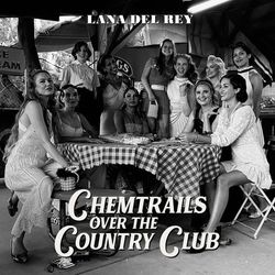 Download Lana Del Rey - Chemtrails Over The Country Club 2021