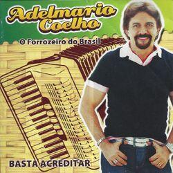 Adelmário Coelho – Basta Acreditar 2011 CD Completo