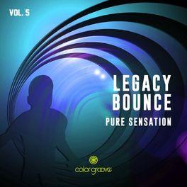Album cover of Legacy Bounce, Vol. 5 (Pure Sensation)