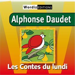 Les contes du lundi (Alphonse Daudet) Audiobook