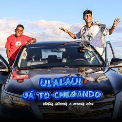 Ulalau! Já Tô Chegando (Com Victor Winner)