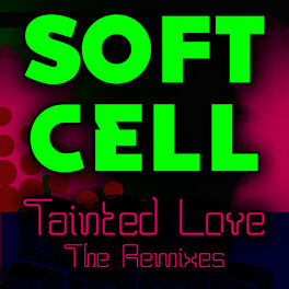 Album cover of Tainted Love - the Remixes