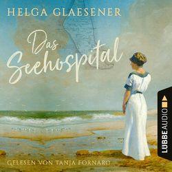 Das Seehospital (Ungekürzt) Audiobook