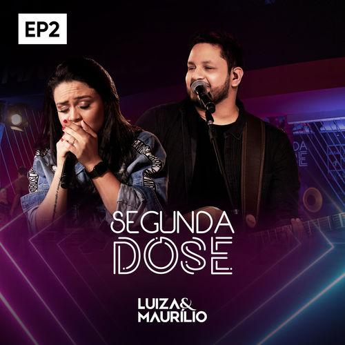 Baixar CD Segunda Dose, Ep2 – Luíza & Maurílio (2019) Grátis