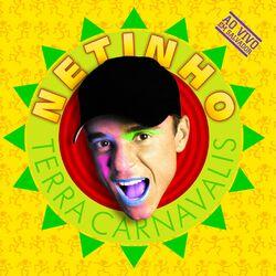 Netinho – Terra Carnavalis (Ao Vivo) 2006 CD Completo