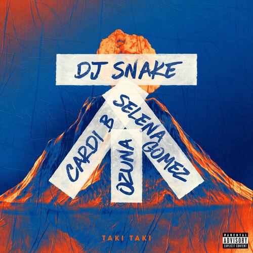 Baixar Single Taki Taki – DJ Snake, Selena Gomez, Ozuna, Cardi B (2018) Grátis