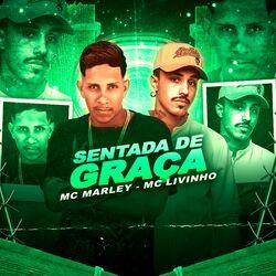 Mc Marley feat. Mc Livinho – Sentada de Graça (Remix) CD Completo