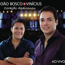 João Bosco e Vinícius – Coração Apaixonou (Ao Vivo) 2010 CD Completo