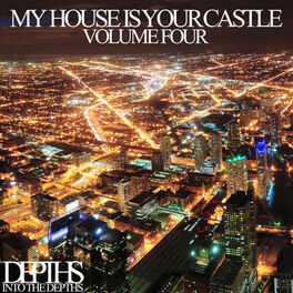 Album cover of My House Is Your Castle, Vol. Four - Selected House Tunes