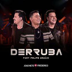 Música Derruba (Ao Vivo) - João Neto e Frederico, (Com Felipe Araújo) (2020)