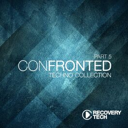 Album cover of Confronted, Pt. 5 (Techno Collection)