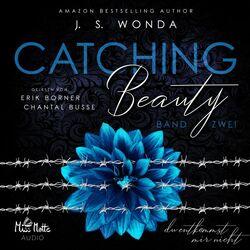 Catching Beauty (Du entkommst mir nicht)