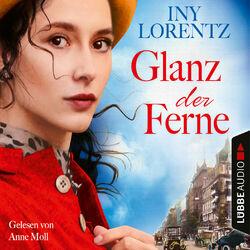 Glanz der Ferne - Berlin Iny Lorentz 3 (Gekürzt) Audiobook