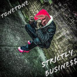 Tone Tone : Strictly Business Musique en streaming À