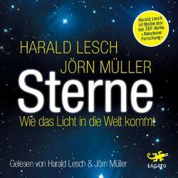 Sterne: Wie das Licht in die Welt kommt Audiobook