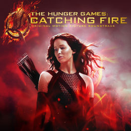 Album cover of The Hunger Games: Catching Fire (Original Motion Picture Soundtrack / Deluxe Version)
