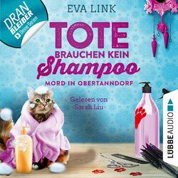 Tote brauchen kein Shampoo - Allgäu-Krimi - Mord in Obertanndorf, Teil 1 (Ungekürzt) Audiobook