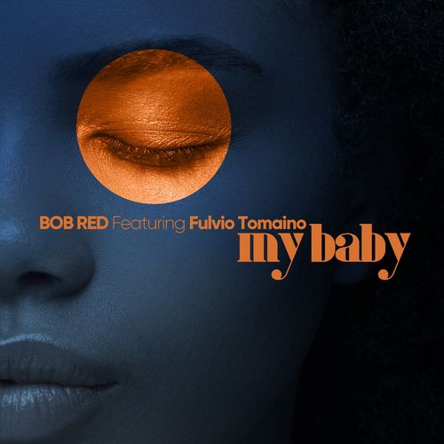 BOB RED & Fulvio Tomaino – My Baby [Full Time Production]