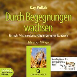 Durch Begegnungen wachsen (Ungekürzt) Audiobook