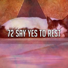 Album cover of 72 Say Yes to Rest