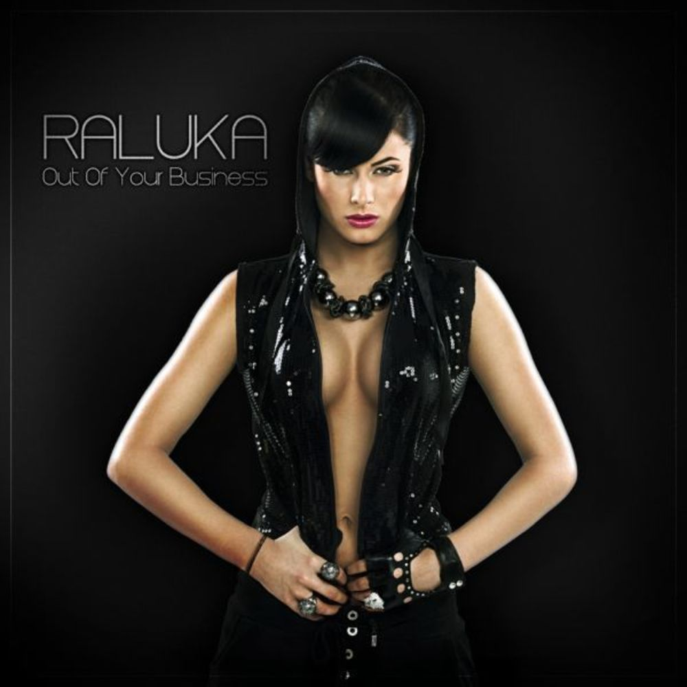 Raluka - Out Of Your Business (Extended Version)