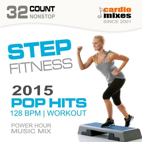 GroupXremixers!: Step Fitness! Pop Hits 2015 (128 BPM, 32