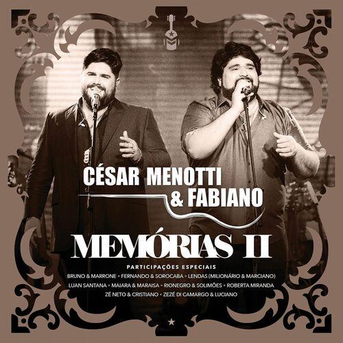 Baixar CD Memórias II (Ao Vivo) – Deluxe – César Menotti & Fabiano (2017) Grátis