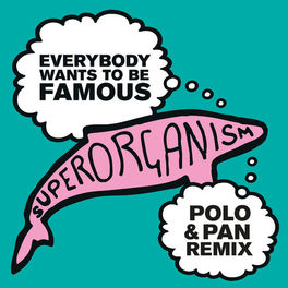 Album cover of Everybody Wants To Be Famous (Polo & Pan Remix)