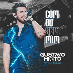 {DOWNLOAD} Com ou Sem Mim (Ao Vivo)  - Gustavo Mioto [MP3]