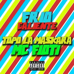 Download Topo La Maskara, MC Fioti - Frio Caliente 2020