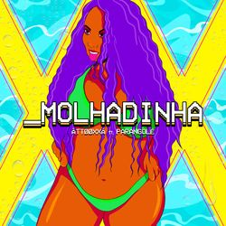 Molhadinha – ÀTTØØXXÁ e Parangolé
