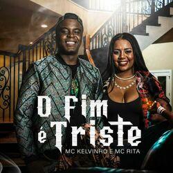 Capa Mc Kelvinho, MC Rita – O Fim é Triste 2021