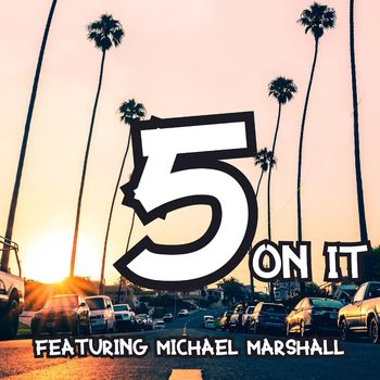5 On It (featuring Michael Marshall) cover