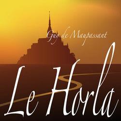 Le Horla, Guy de Maupassant (Livre audio) Audiobook
