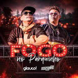 Fogo no Parquinho – Glauco! e MC Rogerinho