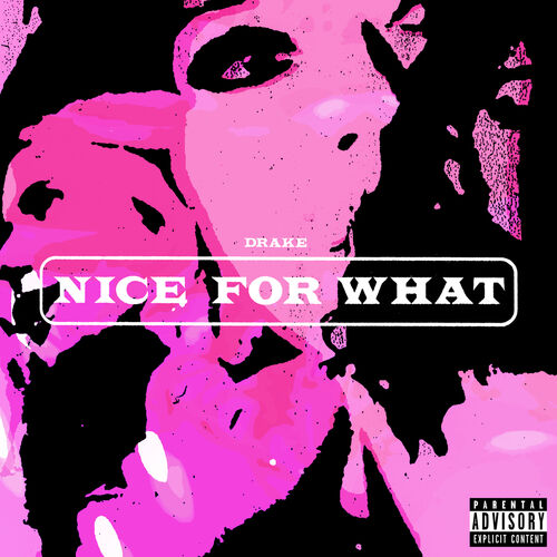 Single Nice For What – Drake (2018)