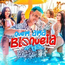 Música Quem Ama Bloqueia - MC Rick (2021) Download