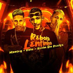 Música Rebola Lentinho - Mc Marley(com Kevin do recife, MC Kaio) (2021) Download