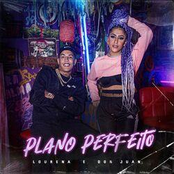 Música Plano Perfeito - Lourena, Haga, Mc Don Juan (2021)