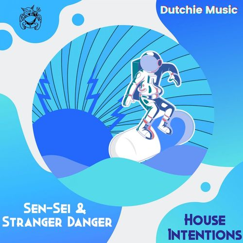 Sen-Sei/Stranger Danger – House Intentions [Dutchie Music]