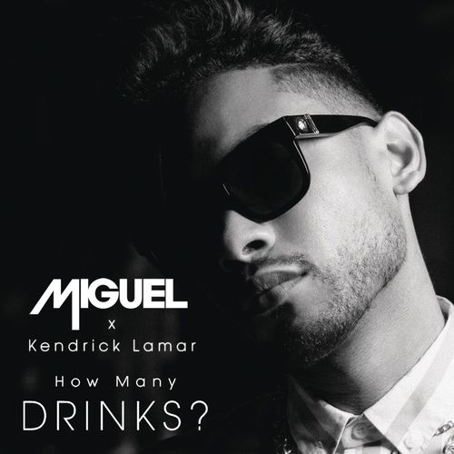 Baixar Single How Many Drinks?, Baixar CD How Many Drinks?, Baixar How Many Drinks?, Baixar Música How Many Drinks? - Miguel, Kendrick Lamar 2018, Baixar Música Miguel, Kendrick Lamar - How Many Drinks? 2018