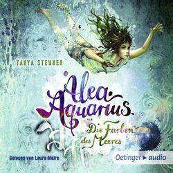 Alea Aquarius 2. Die Farben des Meeres (Autorisierte Lesefassung)