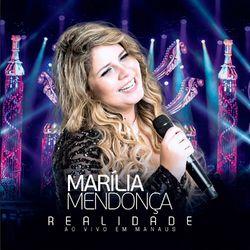 CD Realidade - Ao Vivo Em Manaus – Marília Mendonça Mp3 download