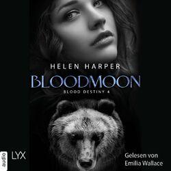 Bloodmoon - Blood Destiny - Mackenzie-Smith-Serie 4 (Ungekürzt) Audiobook