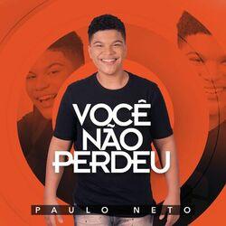 Você Não Perdeu – Paulo Neto